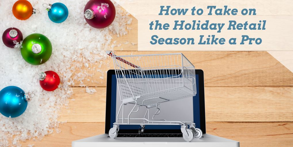 How to Take on the Holiday Retail Season Like a Pro