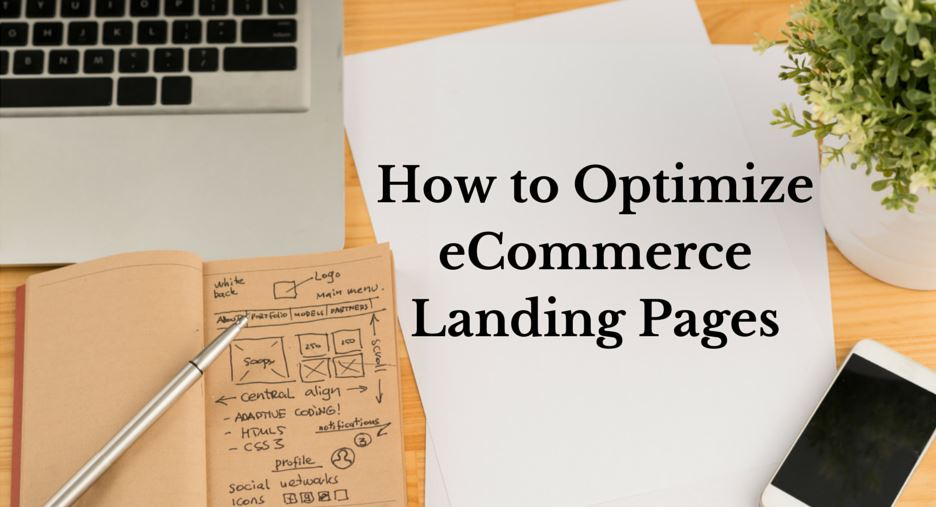 Learn how to optimize ecommerce landing pages to boost sales.